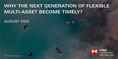 Why the next generation of flexible Multi-asset become timely?